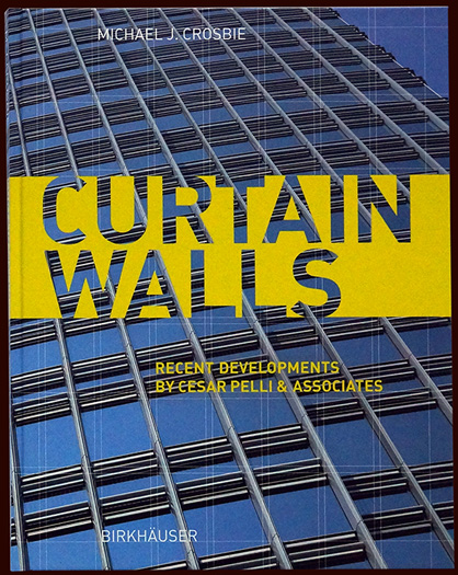 cover of the book curtain walls on the architecture of cesar pelli for birkhäuser publishers – brian switzer, esther mildenberger, envision+
