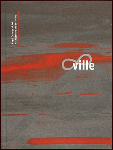 rca architecture catalogue - infinity-ville - cover - with nigel coates - esther mildenberger, envision+